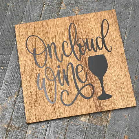 On Cloud Wine Wooden Wall Decor Hanging Sign