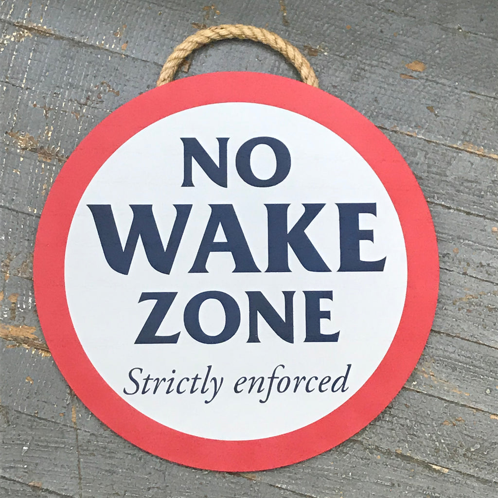 No Wake Zone Round Nautical Wall Sign