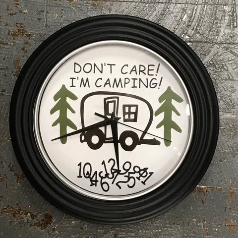 "11.5"" Round Ready to Hang Camper Camping Clock Don't Care I'm Camping"