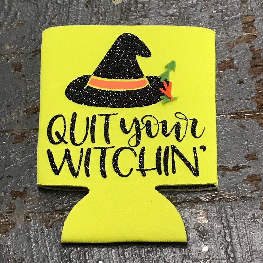 Trick or Treat Halloween Coozie Can Hugger Quit Your Witchin