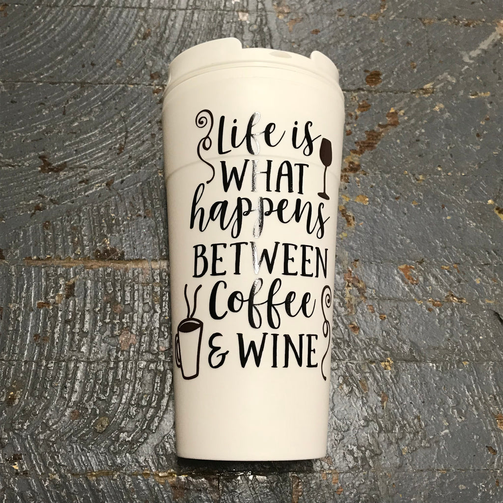 Life is What Happens Between Coffee and Wine 16oz Beverage Drink Tumbler Reusable Coffee Mug
