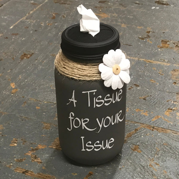 Mason Jar Tissue Holder Tissue for Your Issue Charcoal Grey