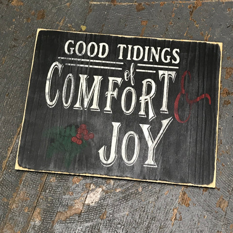 Good Tidings of Comfort & Joy Hand Painted Wooden Primitive Rustic Christmas Holiday Sign