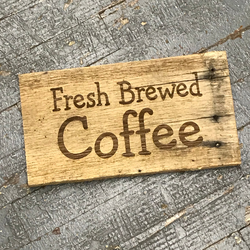 Laser Engraved Reclaimed Wood Fresh Brewed Coffee Sign