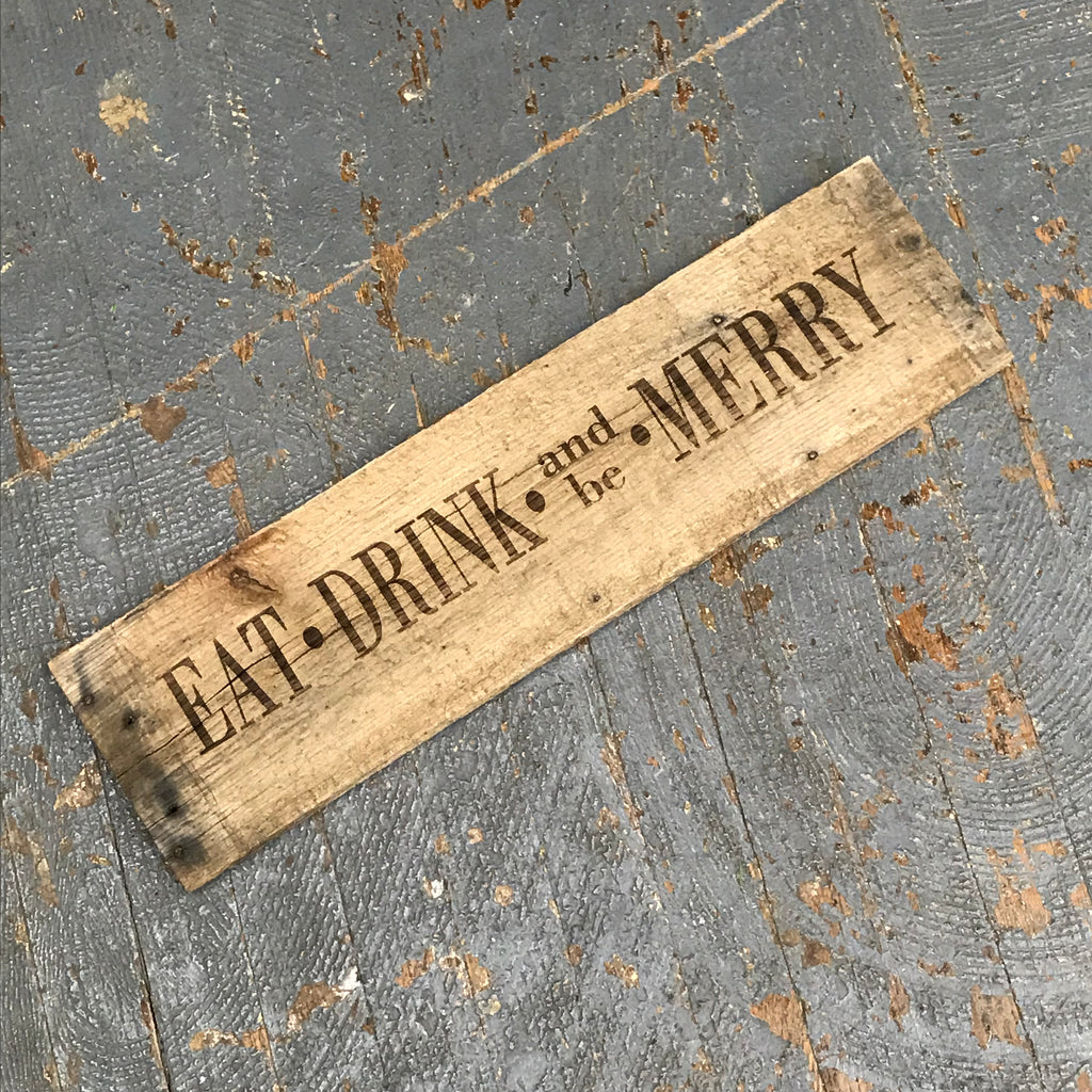 Laser Engraved Reclaimed Wood Eat Drink And Be Merry Sign