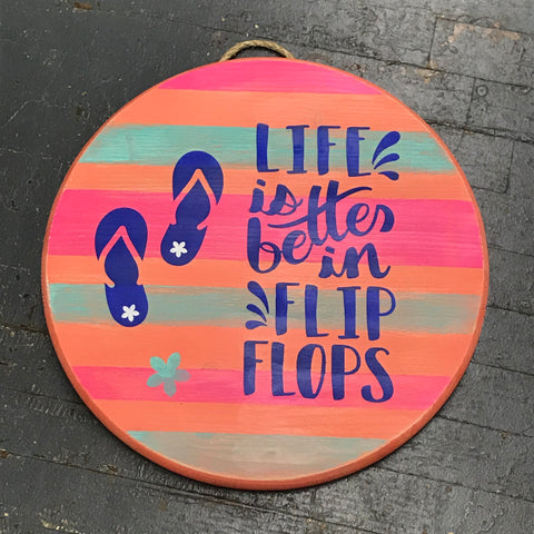 Life is Better Flip Flop Round Indoor/Outdoor Wall Sign Door Wreath