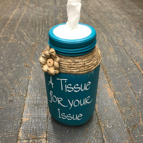 Mason Jar Tissue Holder Tissue for Your Issue Turquoise