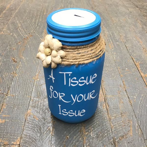 Mason Jar Tissue Holder Tissue for Your Issue Peacock Blue