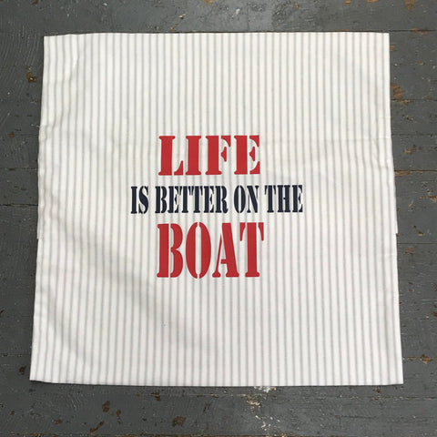 Pillow Cover Pillow Case Life is Better on the Boat Design