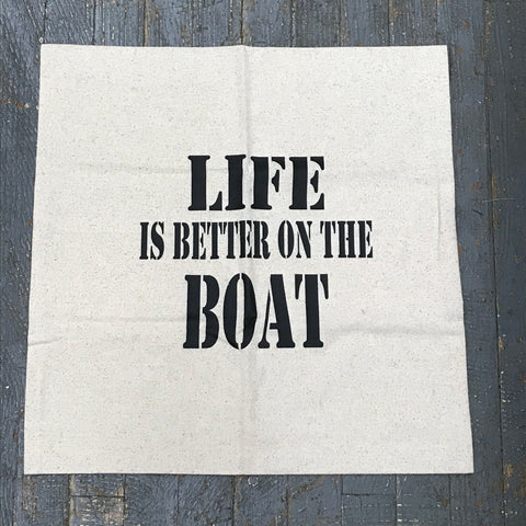 Pillow Cover Pillow Case Life is Better on the Boat Nautical Design
