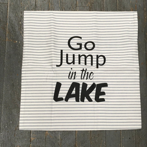 Pillow Cover Pillow Case Go Jump in the Lake Design