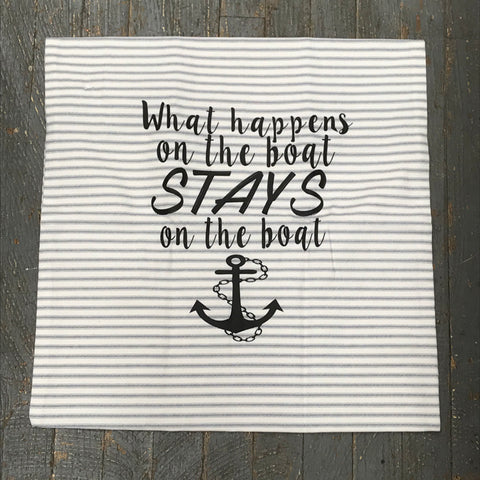Pillow Cover Pillow Case What Happens on Boat Stays on Boat Design