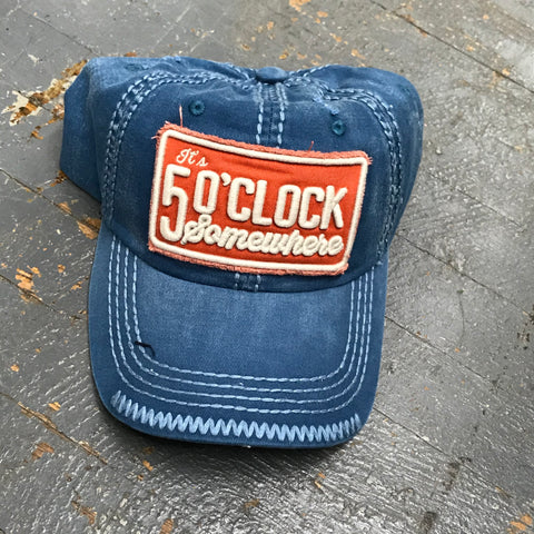It's 5 O'clock Somewhere Hat Denim Embroidered Patch Ball Cap