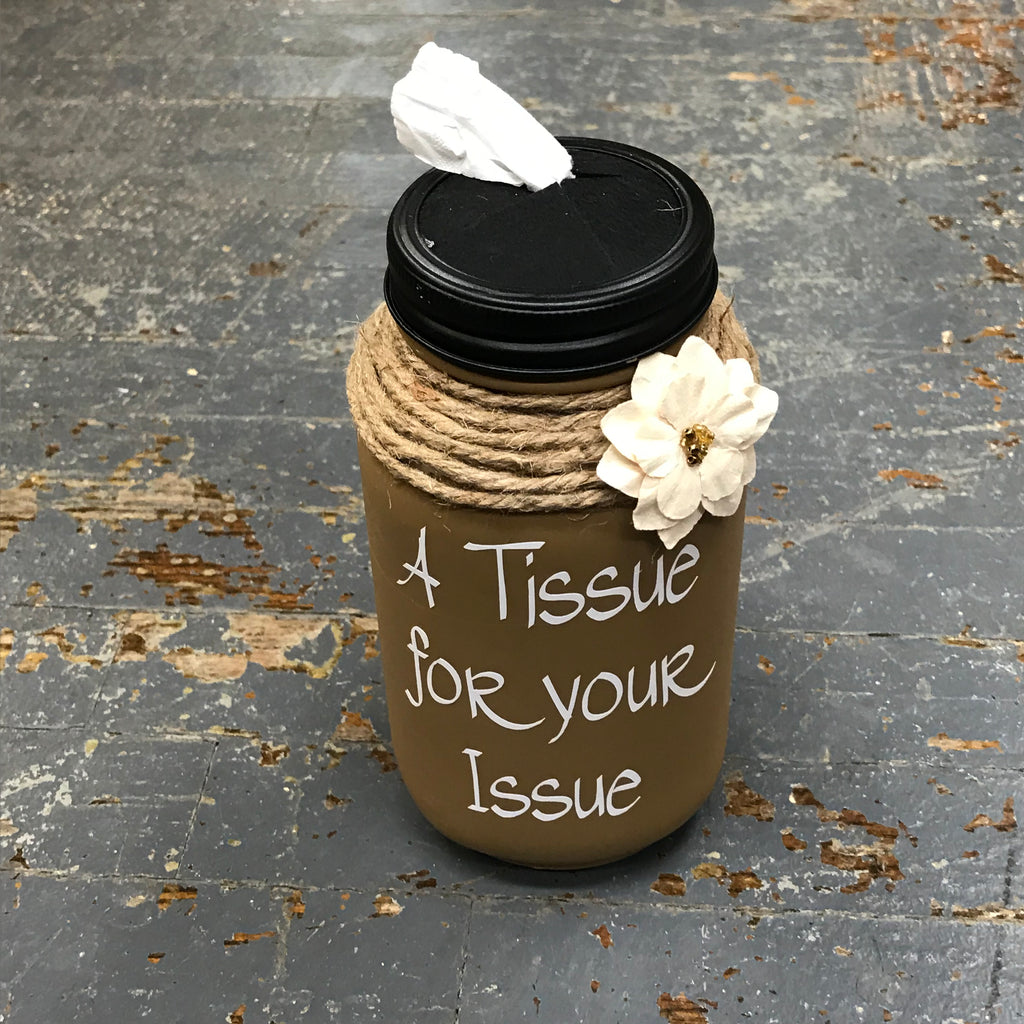 Mason Jar Tissue Holder Tissue for Your Issue Tan
