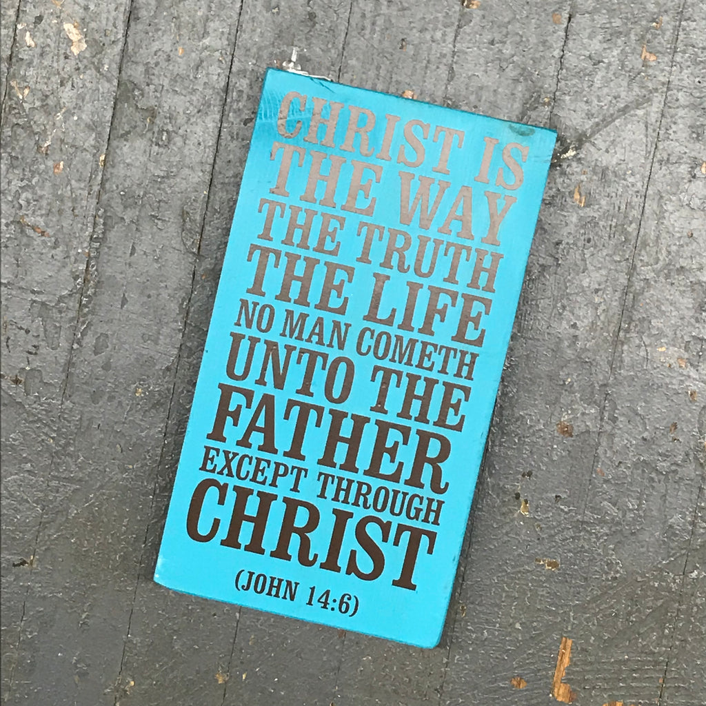 Hand Painted Vinyl Wooden Sign Christ is the Way John 14:6