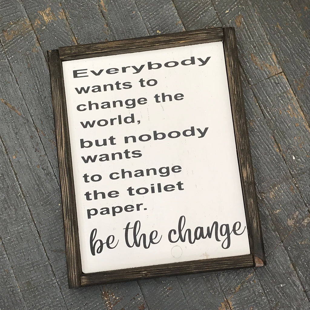Hand Painted Vinyl Wooden Sign Be The Change