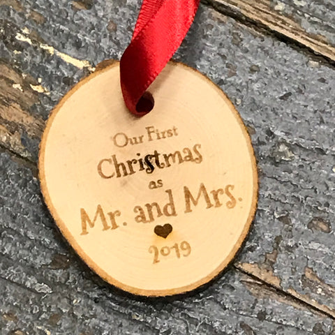 Our First Christmas Mr Mrs 2019 Log Wood Engraved Holiday Christmas Tree Ornament