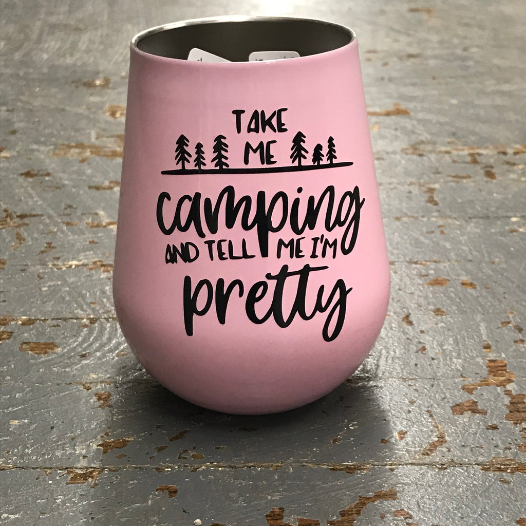 Take Me Camping Stainless Steel 14oz Stemless Wine Beverage Drink Travel Tumbler Pink