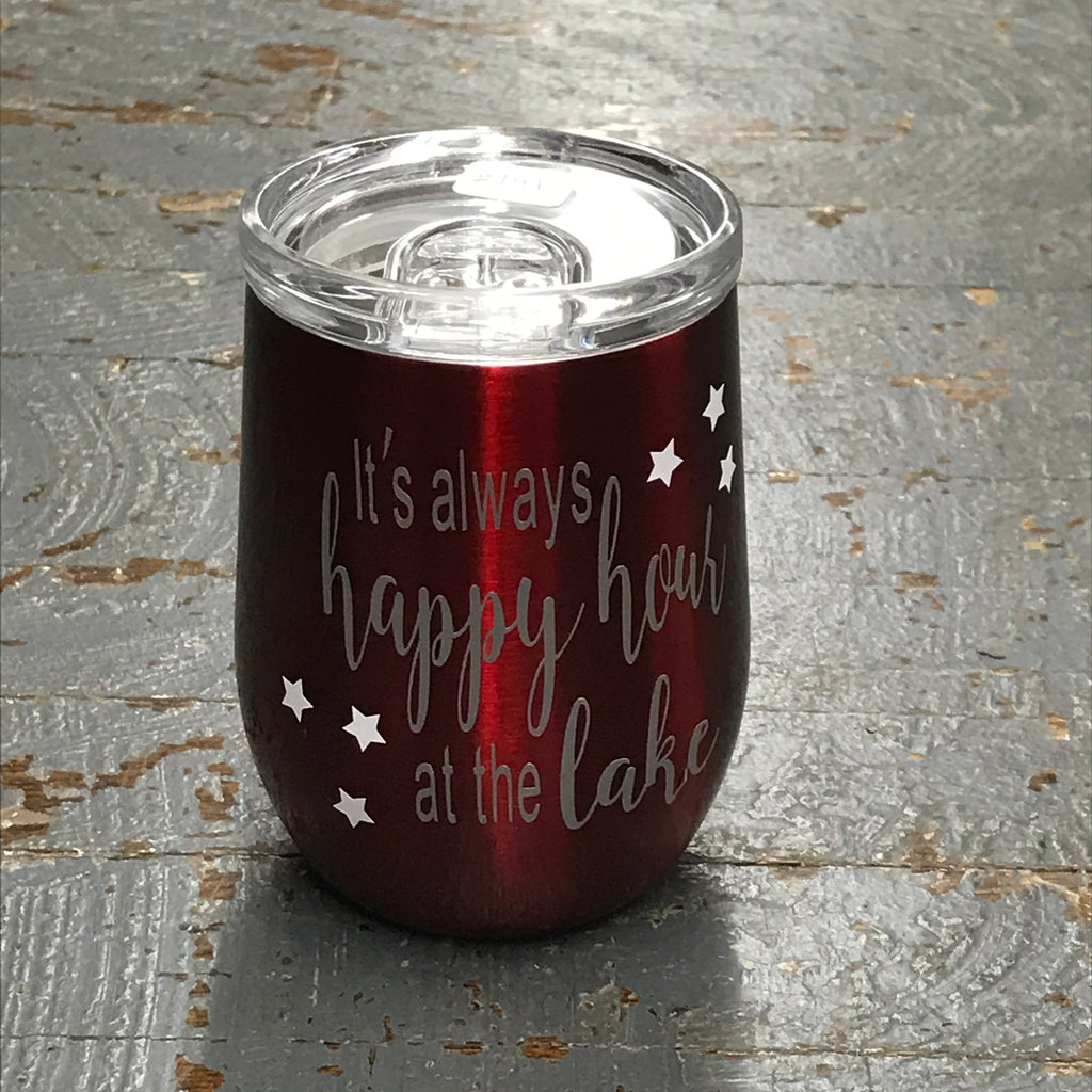 It's Always Happy Hour at the Lake Stainless Steel 12oz Stemless Wine Beverage Drink Travel Tumbler Red