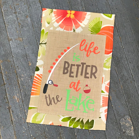 Life is Better at the Lake Burlap Garden Flag Accented Fishing