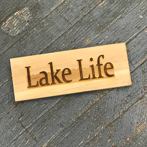 Laser Engraved Wood Lake Life Sign