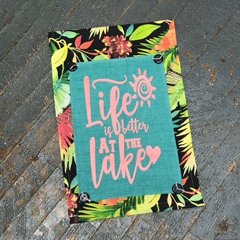 Life is Better at the Lake Burlap Garden Flag Accented Tropical