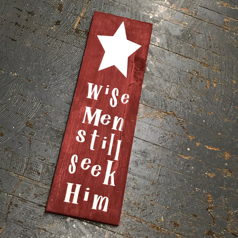 Wise Men Still Seek Him Hand Painted Wooden Primitive Rustic Christmas Sign