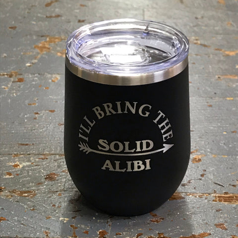 I'll Bring Solid Alibi Stainless Steel 12oz Stemless Wine Beverage Drink Travel Tumbler Black