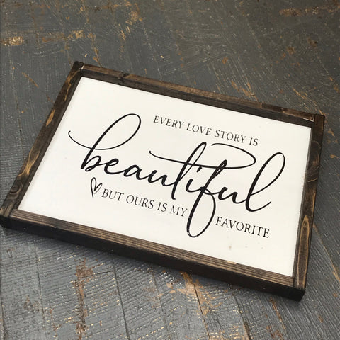 Hand Painted Vinyl Wooden Sign Every Love Story is Beautiful