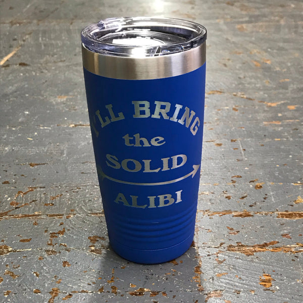 I'll Bring the Solid Alibi Stainless Steel 20oz Wine Beverage Drink Travel Tumbler Blue