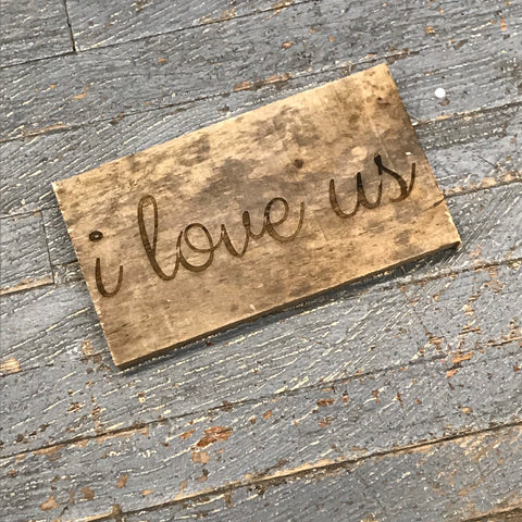 Laser Engraved Reclaimed Wood I Love Us Sign