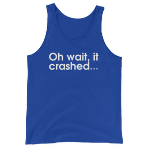 Oh Wait, It Crashed... - Green Screen Apparel Tank Top