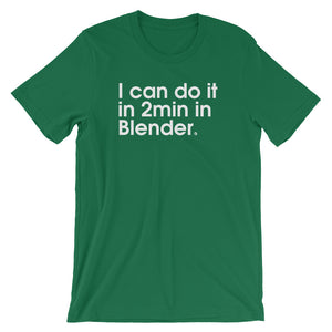 I Can Do It In 2min in Blender - Green Screen Apparel T-Shirt