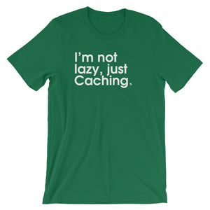 I'm Not Lazy, Just Caching - Green Screen Apparel T-Shirt