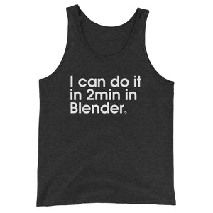 I Can Do It In 2min In Blender - Green Screen Apparel Tank Top