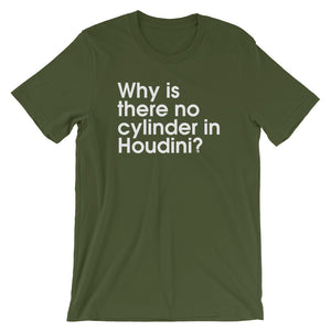Why Is There No Cylinder In Houdini? - Green Screen Apparel T-Shirt