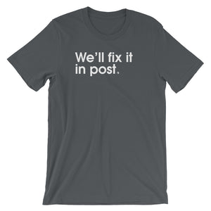 We'll Fix It In Post - Green Screen Apparel T-Shirt