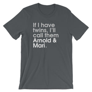 If I Have Twins, I'll Call Them Arnold & Mari - Green Screen Apparel T-Shirt