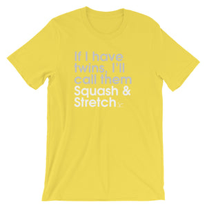 If I Have Twins, I'll Call Them Squash & Stretch - Green Screen Apparel T-Shirt
