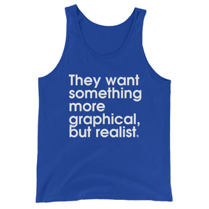 They Want Something More Graphical, But Realist - Green Screen Apparel Tank Top