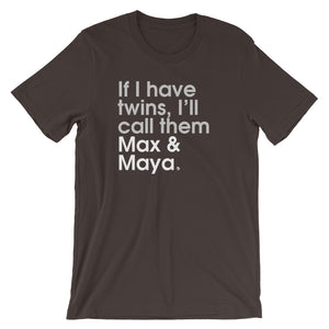 If I Have Twins, I'll Call Them Max & Maya - Green Screen Apparel T-Shirt