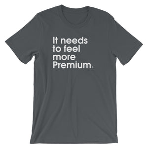 It Needs To Feel More Premium -
