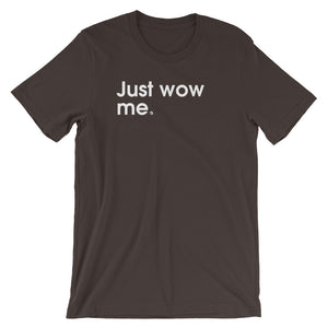 Just Wow Me - Green Screen Apparel T-Shirt
