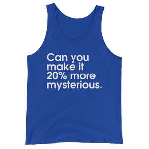 Can You Make It 20% More Mysterious - Green Screen Apparel Tank Top