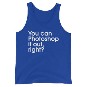 You Can Photoshop It Out, Right? - Green Screen Apparel Tank Top