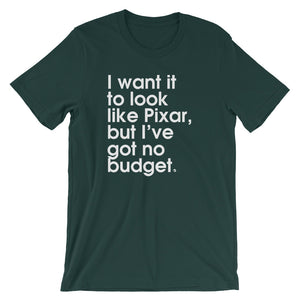 I Want It To Look Like Pixar, But I've Got No Budget - Green Screen Apparel T-Shirt