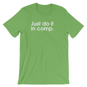 Just Do It In Comp - Green Screen Apparel T-Shirt