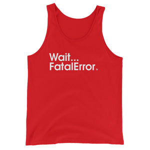 Wait...FatalError - Green Screen Apparel Tank Top