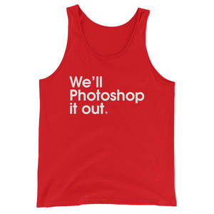 We'll Photoshop It Out - Green Screen Apparel Tank Top