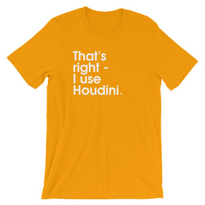 That's Right - I Use Houdini. - Green Screen Apparel T-Shirt